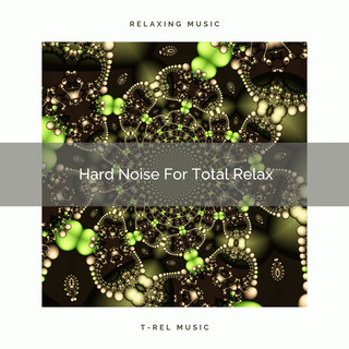 Hard Noise For Total Relax