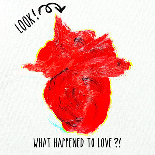 Look ! What Happened To Love ? !