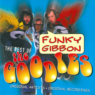 Funky Gibbon:The Best Of The Goodies