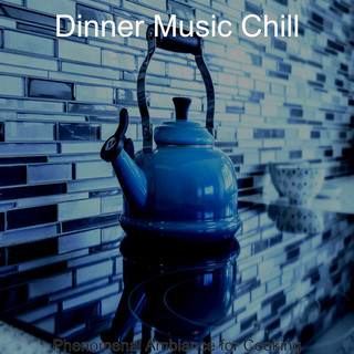Phenomenal Ambiance For Cooking
