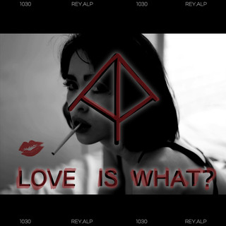 LOVE IS WHAT?