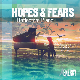Hopes And Fears - Reflective Piano