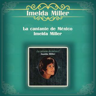La Cantante De Mexico - Imelda Miller