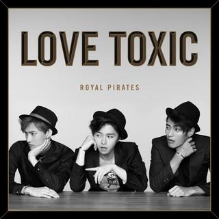 Love Toxic (Deluxe)