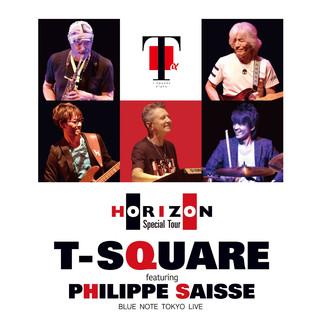 T-SQUARE featuring Philippe Saisse ~ HORIZON Special Tour ~ @ BLUE NOTE TOKYO (T-SQUARE featuring Philippe Saisse  HORIZON Special Tour  @ BLUE NOTE TOKYO)