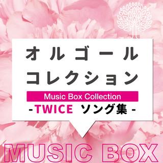 オルゴールコレクション -TWICEソング集- (Music Box Collection TWICE Song Collection)