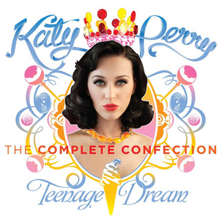 Katy Perry - Teenage Dream:The Complete Confection