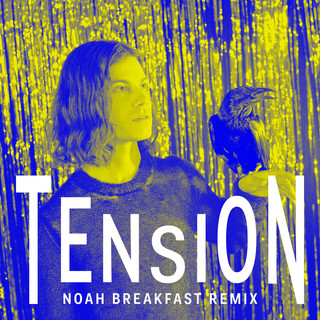 Tension (Noah Breakfast Remix)