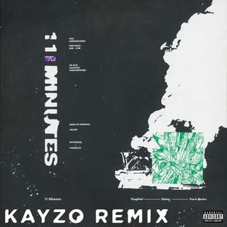 11 Minutes (Kayzo Remix)