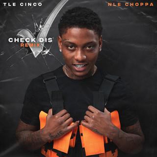Check Dis (Feat. NLE Choppa) (Remix)