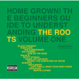 Home Grown ! The Beginner\'s Guide To Understanding The Roots Volume 1 (Explicit Version)