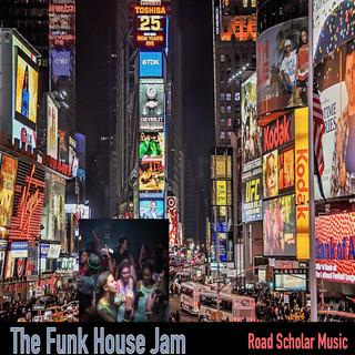 The Funk House Jam