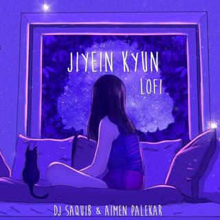 Jiyein Kyun - LoFi (Feat. Aimen Palekar)