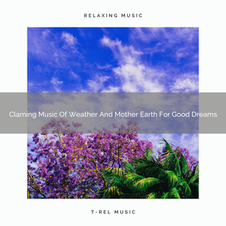 Claming Music Of Weather And Mother Earth For Good Dreams