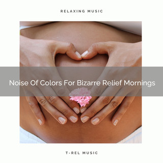 Noise Of Colors For Bizarre Relief Mornings