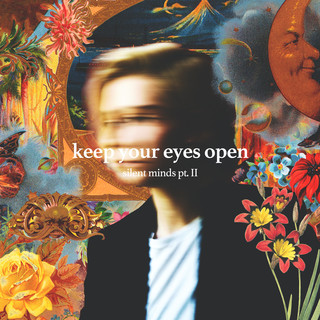Keep Your Eyes Open (Silent Minds, Pt. 2)