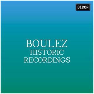 Boulez:Historic Recordings