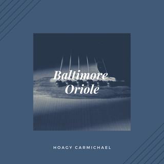 Baltimore Oriole (Jazz - Classic)