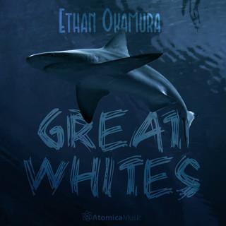 Ethan Okamura:Great Whites