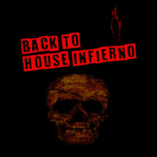 Back To House Infierno