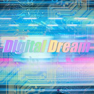 Digital Dream