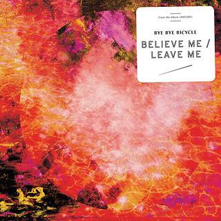 Believe Me / Leave Me