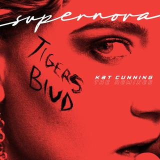 Supernova (Tigers Blud) (The Remixes)