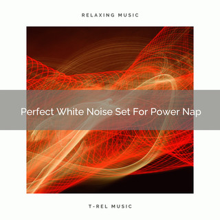 Perfect White Noise Set For Power Nap