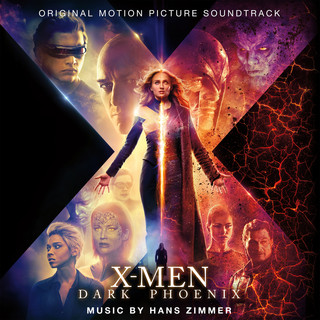 X - Men:Dark Phoenix (Original Motion Picture Soundtrack)