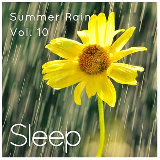 Sleep To Summer Rain, Vol. 10