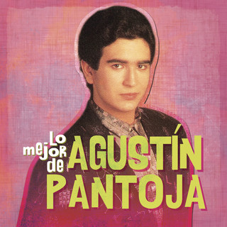 Lo Mejor De Agustín Pantoja
