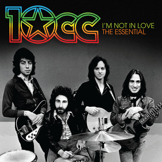I'm Not In Love: The Essential 10cc