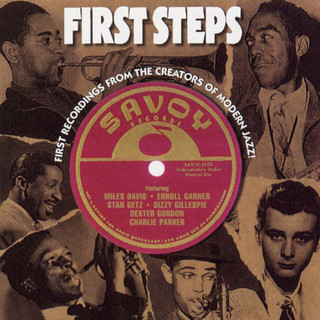 First Steps:First Recordings From The Creators Of Modern Jazz