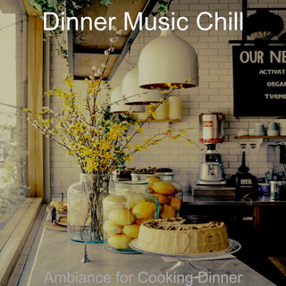 Ambiance For Cooking Dinner