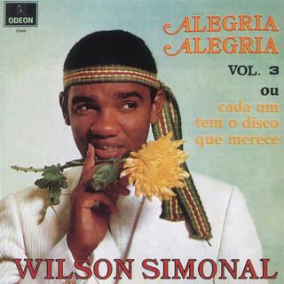 Alegria Alegria - Vol.3 Ou Cada Um Tem O Disco Que Merece
