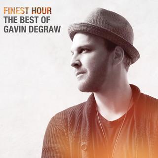 Finest Hour:The Best Of Gavin DeGraw