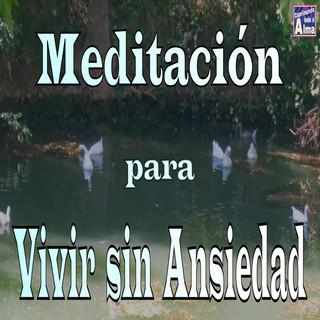 Meditación Para Vivir Sin Ansiedad.