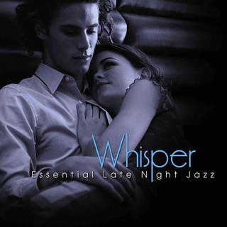 Whisper:Essential Late Night Jazz