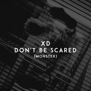 Don\'t Be Scared (Monster)