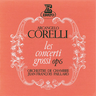 Corelli:Les Concerti Grossi, Op. 6