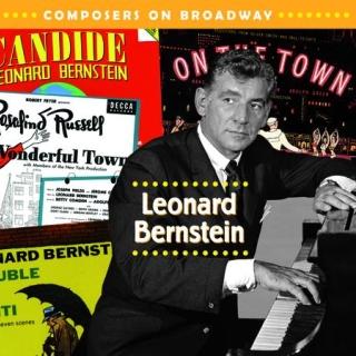 Composers On Broadway:Leonard Bernstein