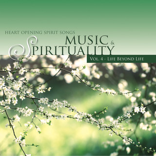 音樂與心靈 IV:超凡入聖:Music & Spirituality Vol. 4 - Life Beyond Life