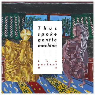Thus spoke gentle machine
