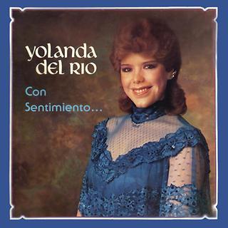 Con Sentimiento... Yolanda Del Rio