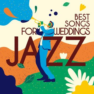婚禮必備:浪漫爵士原聲帶 (Best Songs for Weddings JAZZ)