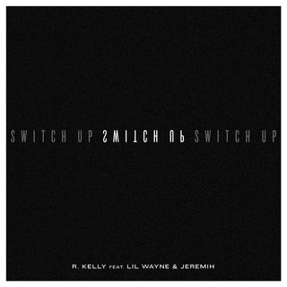 Switch Up (feat. Lil Wayne & Jeremih)