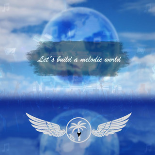Let's Build A Melodic World