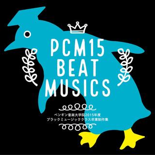 PCM15 BEAT MUSICS / ペンギン音楽大学院2015年度ブラックミュージッククラス卒業制作集 (PCM15 Beat Musics Penguin Music Graduate School Collection Of 2015 Black Music Class Graduation Prd)