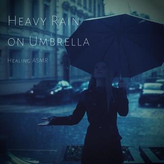 Heavy Rain On Umbrella For Relaxation, Deep Sleep, Insomnia, Meditation And Study