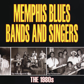 Memphis Blues Bands And Singers:The 1980\'s